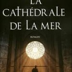 La cathédrale de la mer dans Livres lus la-cathedrale-de-la-mer-150x150